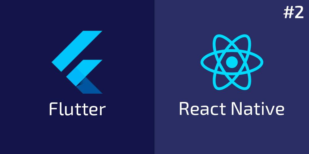 Flutter vs React Native какую платформу лучше выбрать в 2021 году (часть 2)